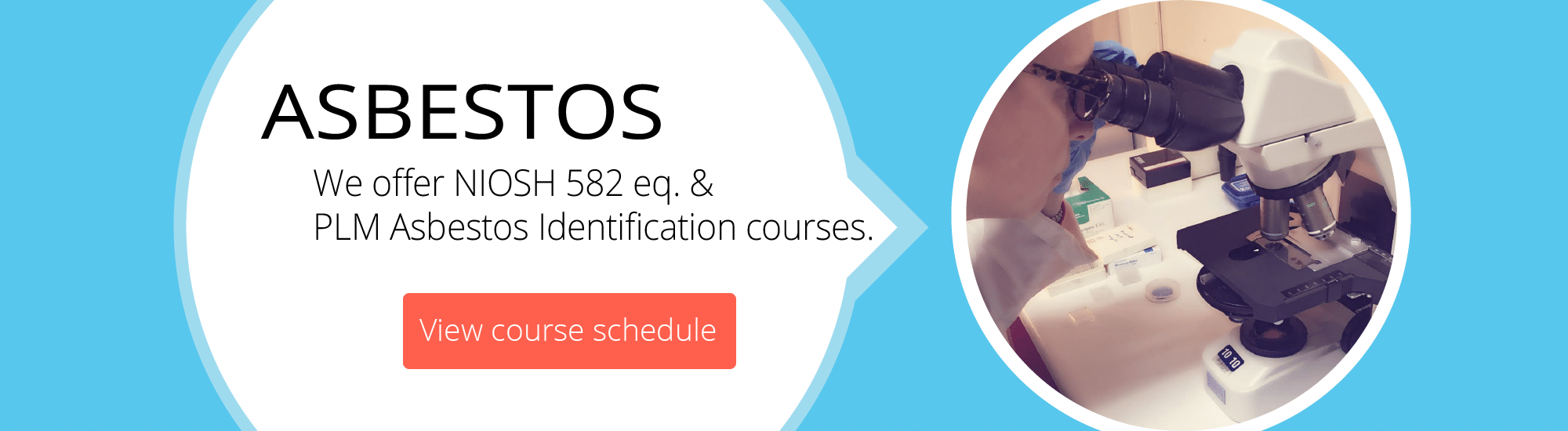 Asbestos - We offer NIOSH 582 eq. &  PLM Asbestos Identification courses. View course schedule.