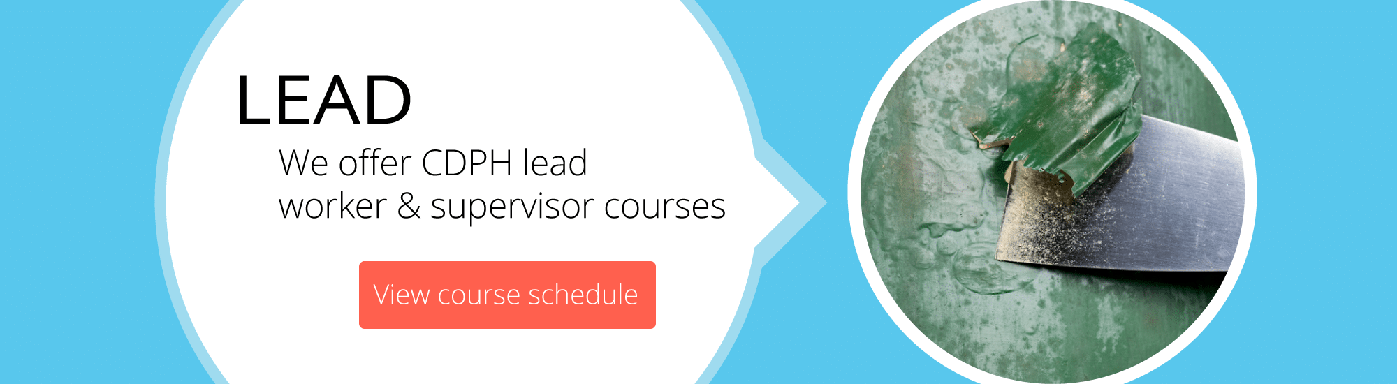 We offer CDPH lead worker & supervisor courses